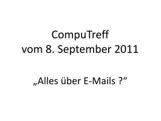"CompuTreff   vom 8. September 2011 ""Alles über E-Mails ?"""