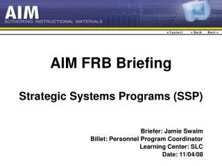 AIM FRB Briefing  Strategic Systems Programs SSP