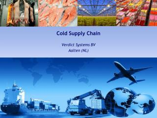 Cold Supply Chain Verdict  Systems BV Aa lten  (NL)
