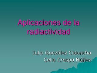 Aplicaciones de la radiactividad
