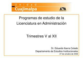 Programas de estudio de la  Licenciatura en Administración Trimestres V al XII