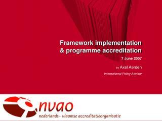 Framework implementation  & programme accreditation