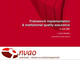 Framework implementation  & institutional quality assurance