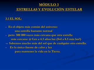 MÓDULO 3   ESTRELLAS Y EVOLUCIÓN ESTELAR 3.1 EL SOL: Es el objeto más común del universo: