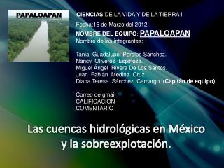 Las cuencas hidrol�gicas en M�xico y la sobreexplotaci�n.