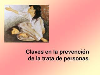 Claves en la prevención  de la trata de personas
