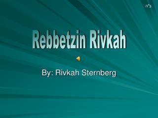 By: Rivkah Sternberg