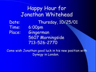 Happy Hour for  Jonathan Whitehead