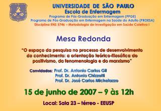 15 de junho de 2007 – 9 às 12h Local: Sala 23 – térreo - EEUSP