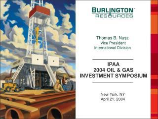 IPAA  2004 OIL & GAS INVESTMENT SYMPOSIUM
