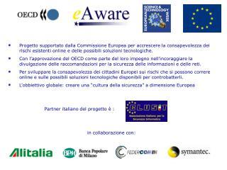 Al progetto partecipano come partner: RAND EuropeStichting (NETHERLANDS)