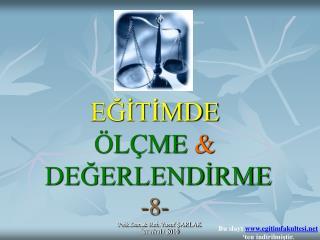 EĞİTİMDE ÖLÇME & DEĞERLENDİRME -8-
