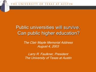 Public universities will survive.  Can public higher education?
