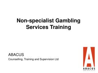 Screening in Non-specialist Gambling Services - Abacus PPT ...
