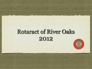 Rotaract of River Oaks   2012