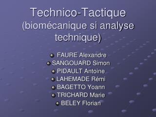 Technico-Tactique  (biomécanique si analyse technique)