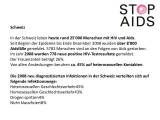 Schweiz In  der Schweiz leben heute rund 25'000 Menschen mit HIV und Aids .