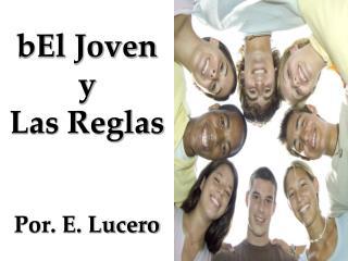 bEl Joven  y  Las Reglas