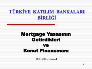 Mortgage Yasasının  Getirdikleri  ve  Konut Finansmanı