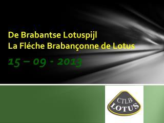 De Brabantse Lotuspijl La Fléche Brabançonne de Lotus
