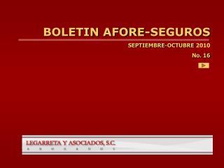 BOLETIN AFORE-SEGUROS SEPTIEMBRE-OCTUBRE  2010 No. 16