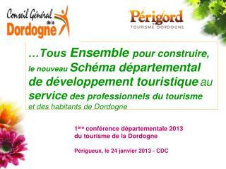 1 �re  conf�rence d�partementale 2013  du tourisme de la Dordogne