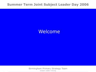 Summer Term Joint Subject Leader Day 2006