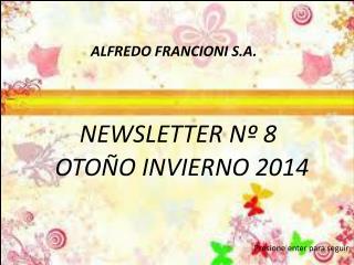 ALFREDO FRANCIONI S.A.