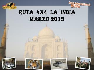RUTA  4X4  LA  INDIA MARZO 2013