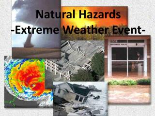 Natural Hazards -Extreme Weather Event-