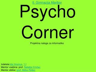 Psycho Corner