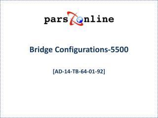 Bridge Configurations-5500