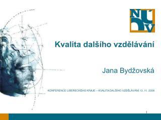 Kvalita dalšího vzdělávání   Jana Bydžovská