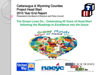 Cattaraugus  Wyoming Counties Project Head Start 2010 Year End Report Presented to the Board of Directors and Policy Cou