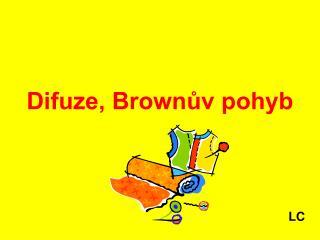 Difuze, Brownův pohyb