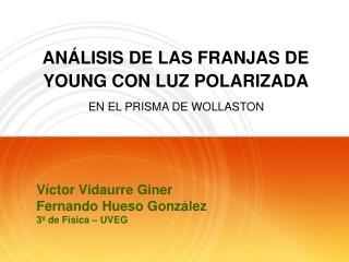 ANÁLISIS DE LAS FRANJAS DE YOUNG CON LUZ POLARIZADA