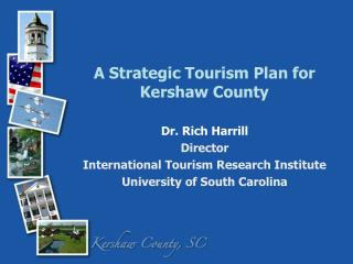 A Strategic Tourism Plan for Kershaw County