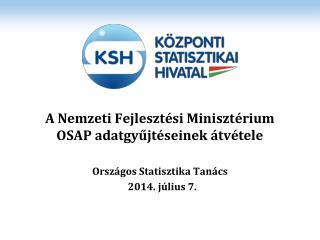 A Nemzeti Fejlesztési Minisztérium OSAP adatgyűjtéseinek átvétele