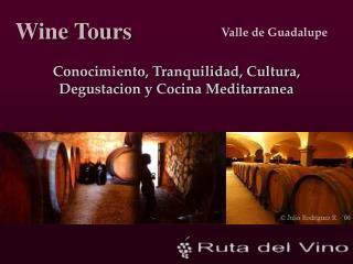 Conocimiento, Tranquilidad, Cultura, Degustacion y Cocina Meditarranea