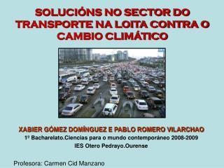 SOLUCIÓNS NO SECTOR DO TRANSPORTE NA LOITA CONTRA O CAMBIO CLIMÁTICO