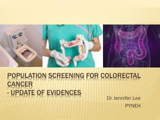 Population Screening for Colorectal Cancer - update of evidences