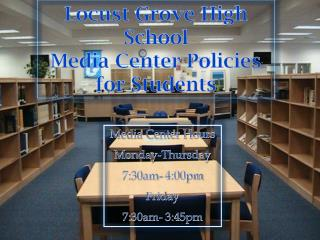 Locust Grove High School  Media Center Policies  for Students