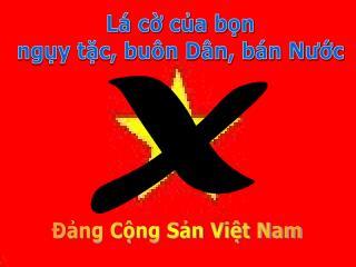 Lá cờ của bọn ngụy tặc, buôn Dân, bán Nước