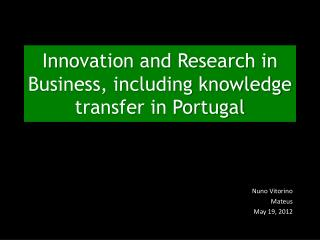 Innovation and Research in Business, including knowledge transfer in Portugal