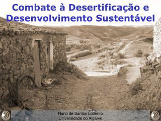 Combate � Desertifica��o e Desenvolvimento Sustent�vel