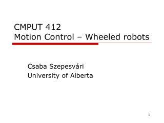 CMPUT 412 Motion Control   Wheeled robots