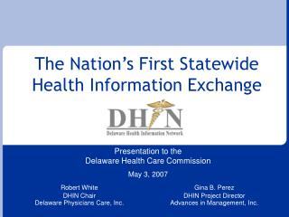The Nation s First Statewide Health Information Exchange