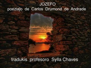JOZEFO     poeziaĵo  de  Carlos  Drumond  de  Andrade