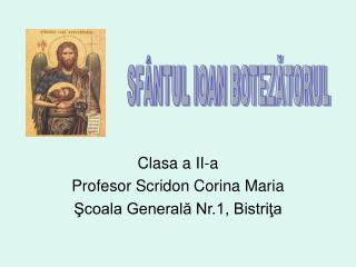 Clasa a II-a Profesor Scridon Corina Maria Şcoala Generală Nr.1, Bistriţa