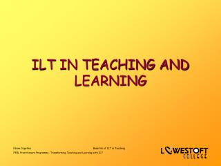 ILT IN TEACHING AND LEARNING